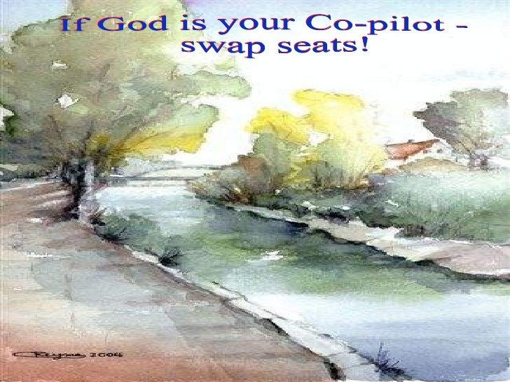 If God is your Co-pilot - swap seats!