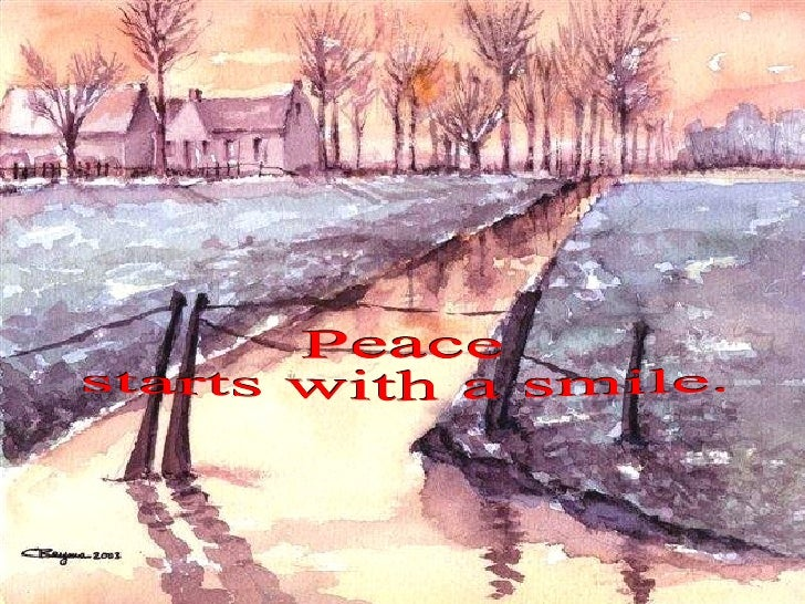 Peace  starts with a smile.