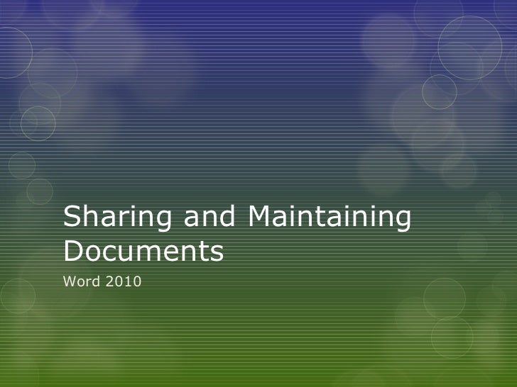Sharing and Maintaining Documents Word 2010