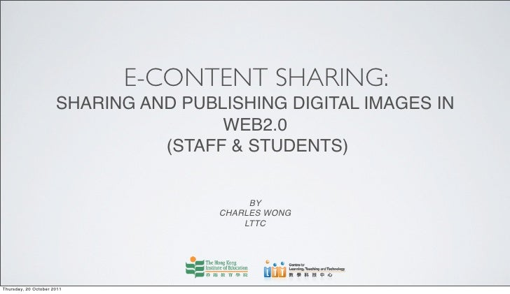 E-CONTENT SHARING:                      SHARING AND PUBLISHING DIGITAL IMAGES IN                                      WEB2...