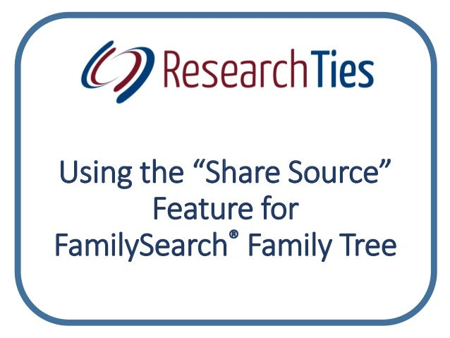 "Using the ""Share Source"" Feature for FamilySearch® Family Tree"