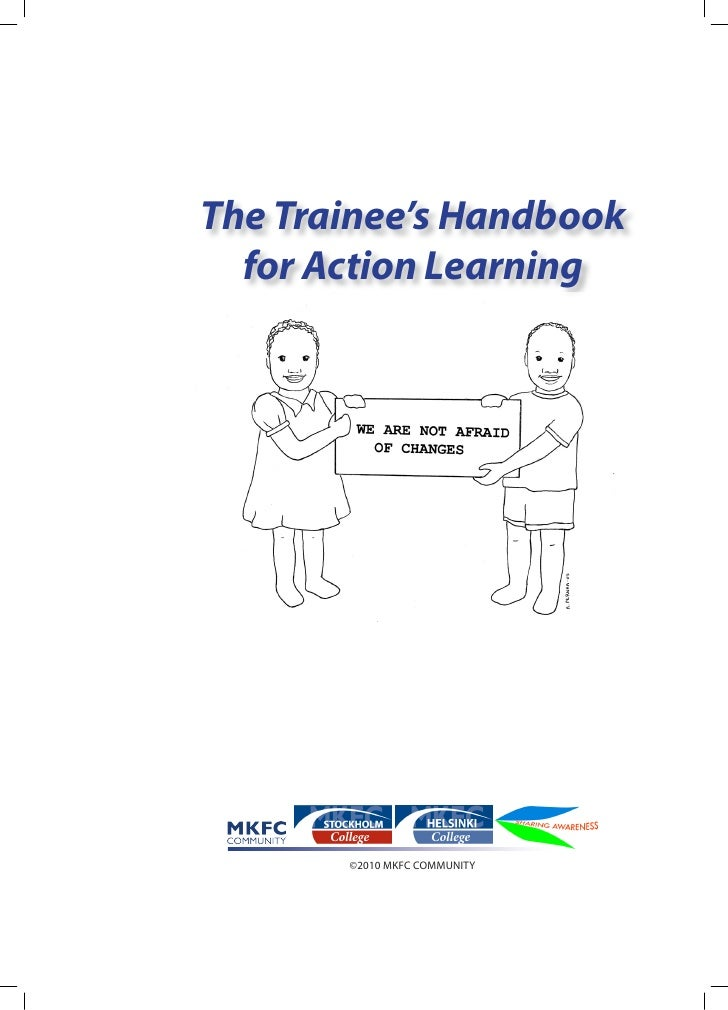The Trainee's Handbook  for Action Learning       ©2010 MKFC COMMUNITY