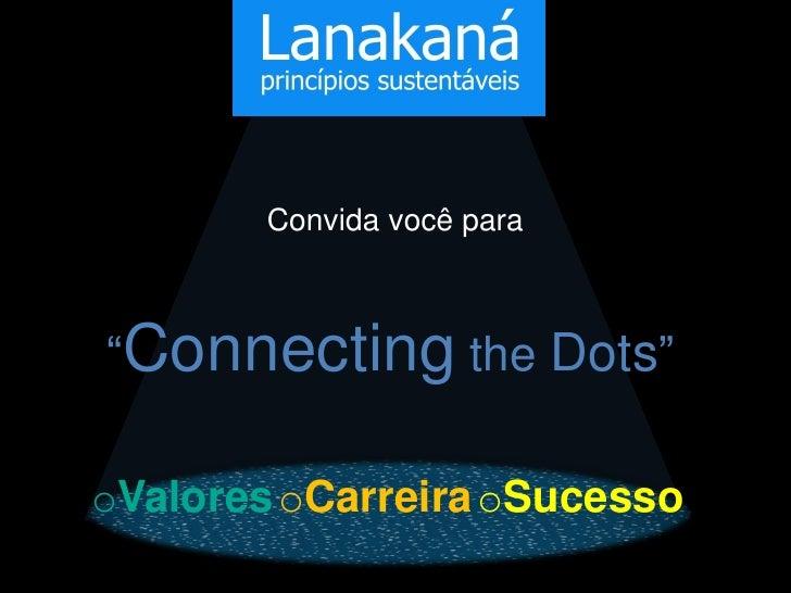 """Convida você para""""Connecting the Dots""""oValores oCarreira oSucesso"""