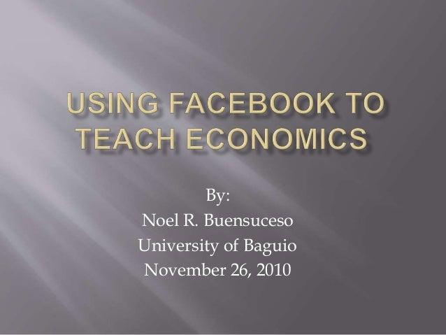 By: Noel R. Buensuceso University of Baguio November 26, 2010