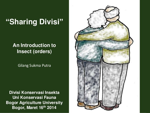 "Divisi Konservasi Insekta Uni Konservasi Fauna Bogor Agriculture University Bogor, Maret 16th 2014 ""Sharing Divisi"" An Int..."