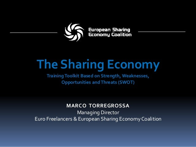 MARCO TORREGROSSA Managing Director Euro Freelancers & European Sharing EconomyCoalition The Sharing Economy TrainingToolk...