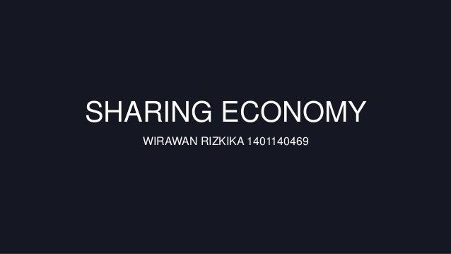 SHARING ECONOMY WIRAWAN RIZKIKA 1401140469