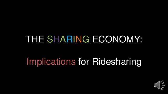 THE SHARING ECONOMY: Implications for Ridesharing
