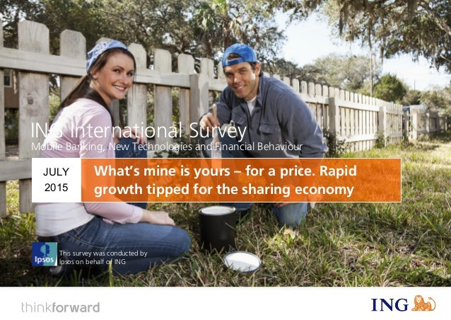ING International Survey Mobile Banking, New Technologies and Financial Behaviour (2015) 1 This survey was conducted by Ip...