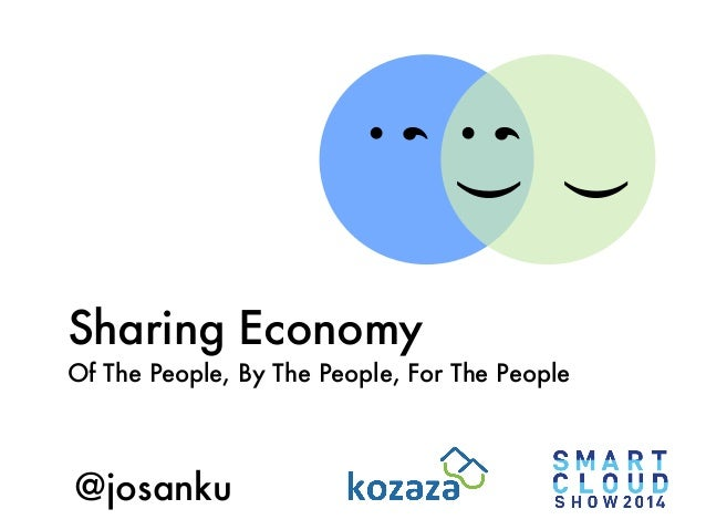 Sharing Economy  Of The People, By The People, For The People  @josanku  ;  (  ( ;