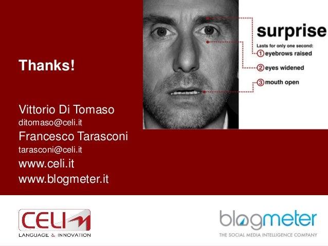 Thanks! Vittorio Di Tomaso ditomaso@celi.it Francesco Tarasconi tarasconi@celi.it www.celi.it www.blogmeter.it 15