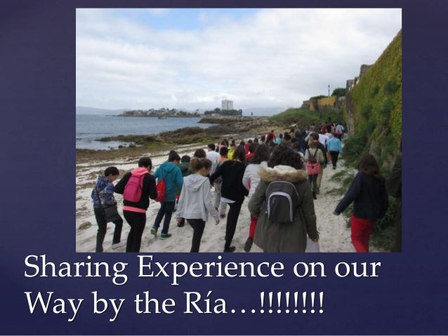 Sharing Experience on our Way by the Ría…!!!!!!!!