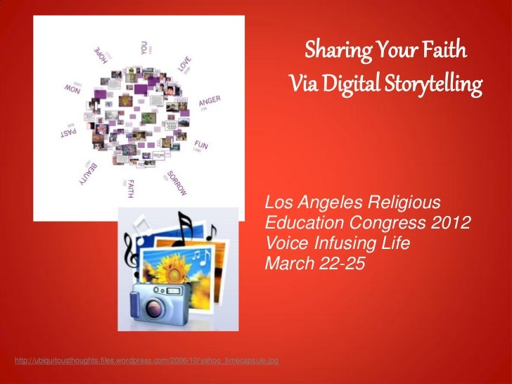Sharing Your Faith                                                                              Via Digital Storytelling  ...