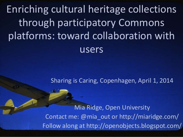 Enriching cultural heritage collections through participatory Commons platforms: toward collaboration with users Sharing i...