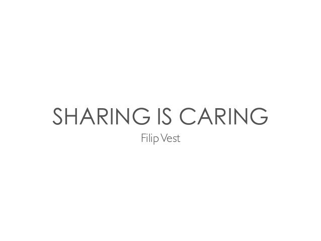 SHARING IS CARING  Filip Vest