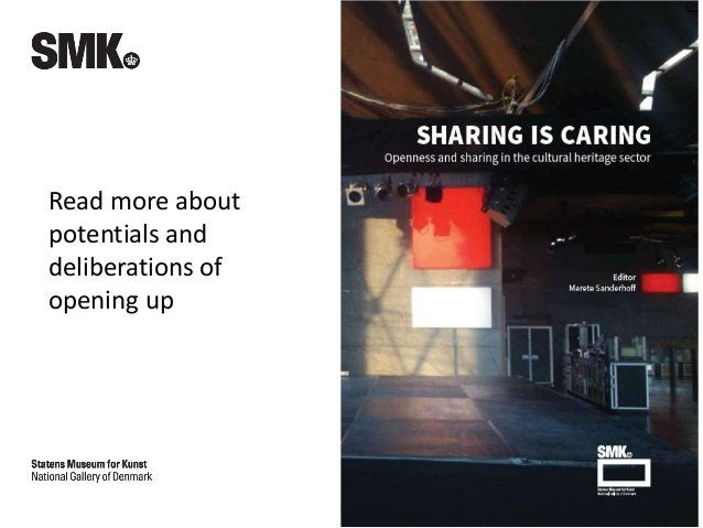 Sharing is Caring. Facilitating re-use of the SMK collections.
