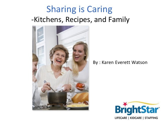 Sharing is Caring-Kitchens, Recipes, and Family                  By : Karen Everett Watson