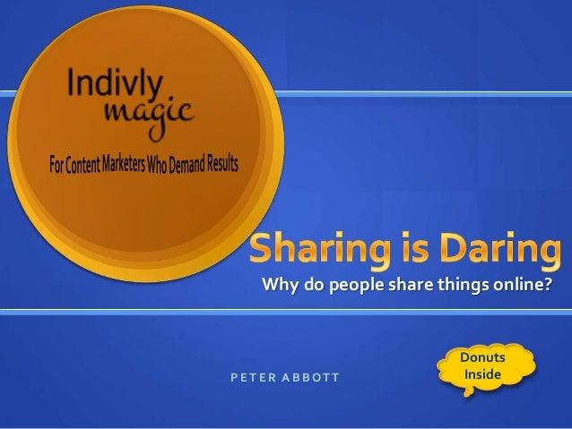 Why do people share things online?                          DonutsPETER ABBOTT              Inside