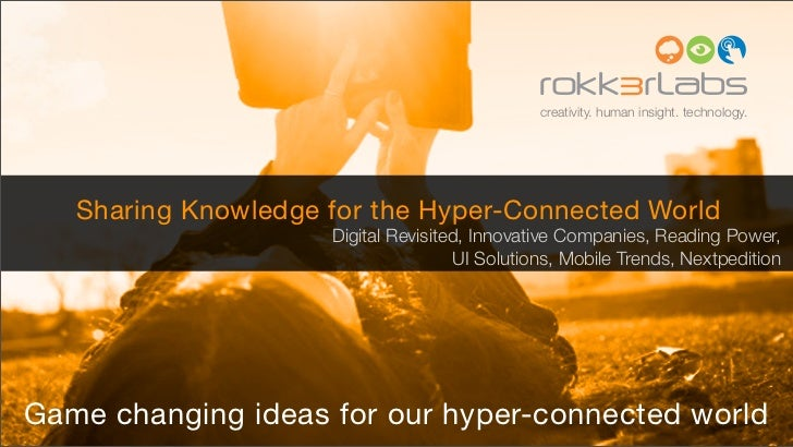 creativity. human insight. technology.   Sharing Knowledge for the Hyper-Connected World                     Digital Revis...