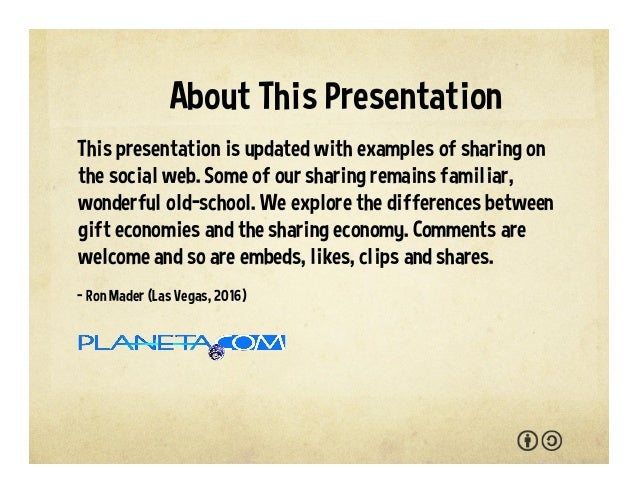 About This Presentation This presentation is updated with examples of sharing on the social web. Some of our sharing remai...