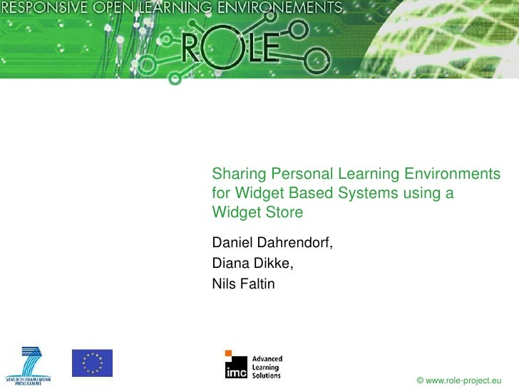 Sharing Personal Learning Environmentsfor Widget Based Systems using aWidget StoreDaniel Dahrendorf,Diana Dikke,Nils Falti...