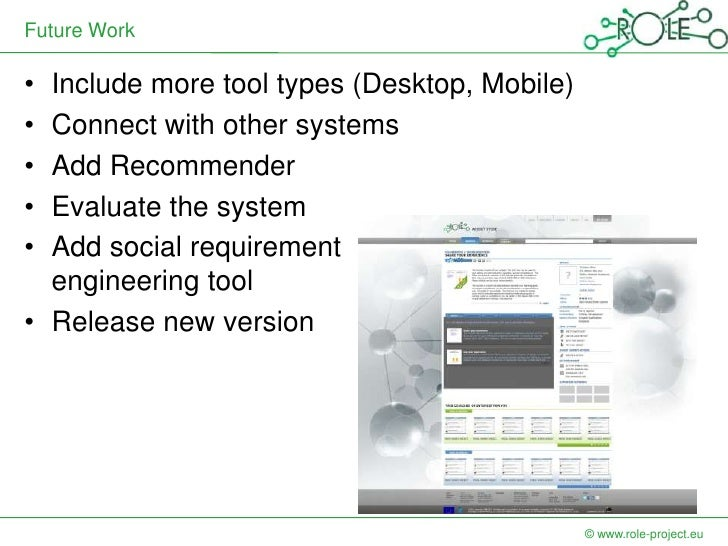Future Work• Include more tool types (Desktop, Mobile)• Connect with other systems• Add Recommender• Evaluate the system• ...