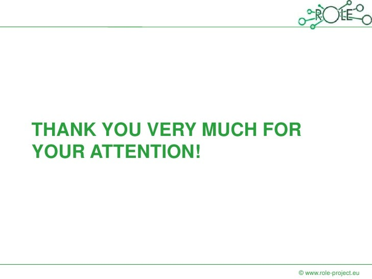 THANK YOU VERY MUCH FORYOUR ATTENTION!                      © www.role-project.eu