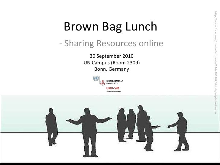 Brown Bag Lunch<br />http://www.flickr.com/photos/mdurwin/3144903507/sizes/z/in/photostream/<br />- Sharing Resources onli...