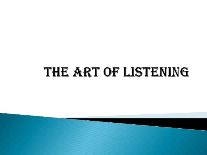 The art of listening <br />1<br />