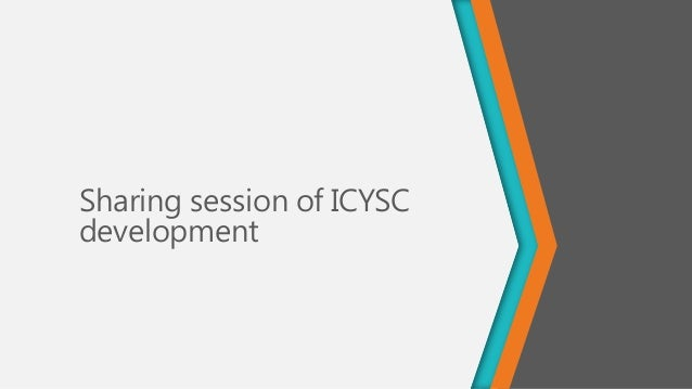 Sharing session of ICYSC development