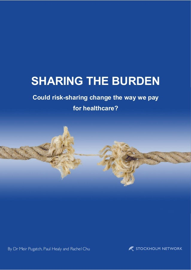 SHARING THE BURDEN             Could risk-sharing change the way we pay                                   for healthcare? ...