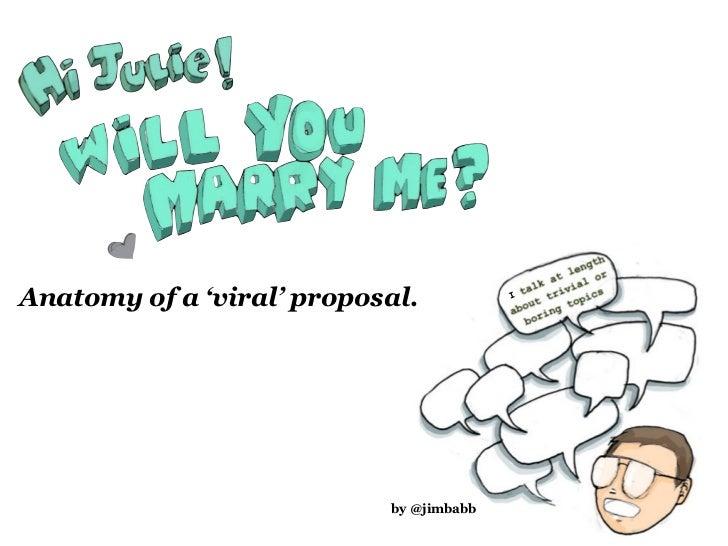 Anatomy of a 'viral' proposal.           I                           by @jimbabb