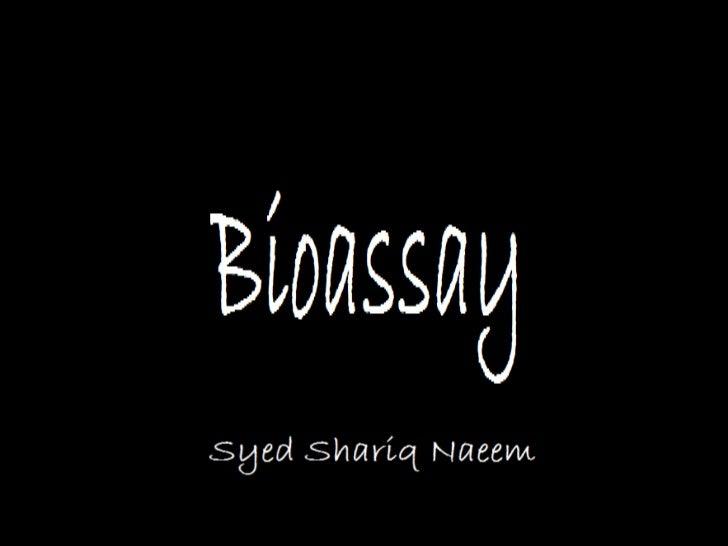 BioassaySyed Shariq Naeem