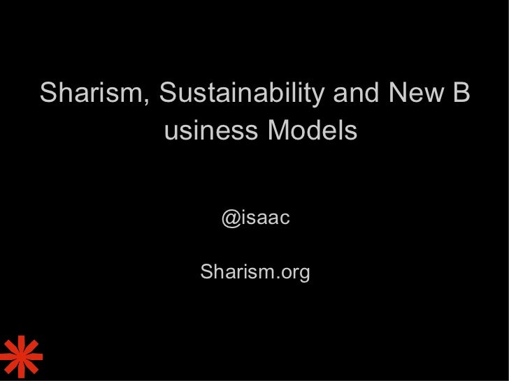 Sharism, Sustainability and New Business Models @isaac Sharism.org