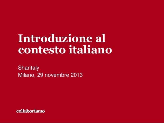 Introduzione al contesto italiano Sharitaly Milano, 29 novembre 2013