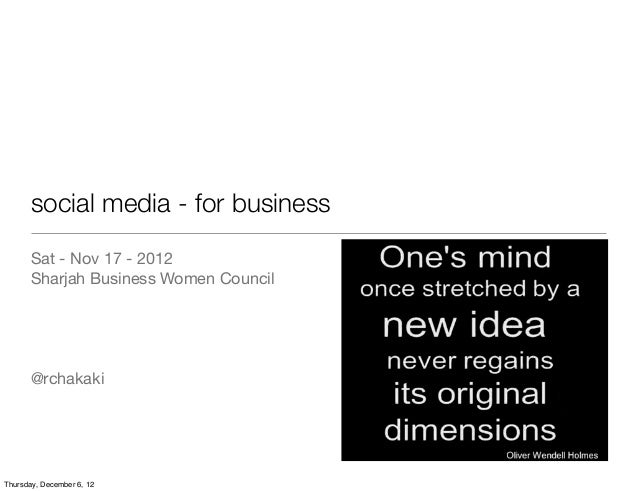 social media - for business       Sat - Nov 17 - 2012       Sharjah Business Women Council       @rchakakiThursday, Decemb...