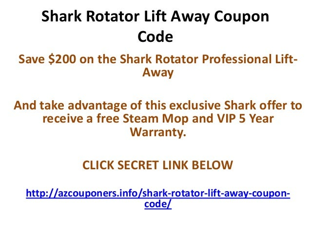 Shark Rotator Lift Away Coupon                  CodeSave $200 on the Shark Rotator Professional Lift-                    A...