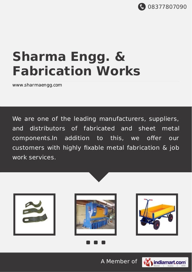 08377807090 A Member of Sharma Engg. & Fabrication Works www.sharmaengg.com We are one of the leading manufacturers, suppl...