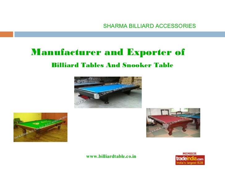 SHARMA BILLIARD ACCESSORIESManufacturer and Exporter of   Billiard Tables And Snooker Table            www.billiardtable.c...