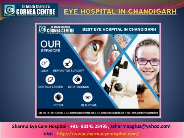 Sharma Eye Care Hospital - +91- 98145 28495, asharmapgius@yahoo.com Visit - https://www.sharmaeyehospital.com/