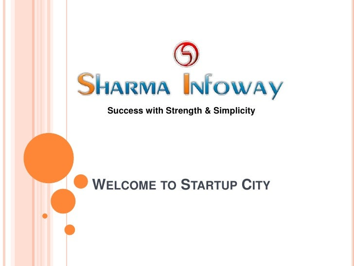 Success with Strength & Simplicity     WELCOME TO STARTUP CITY