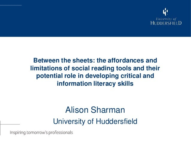 Computin and Library ServicesBetween the sheets: the affordances and limitations of social reading tools and their potenti...