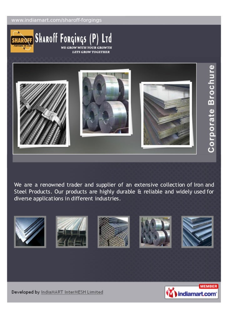 We are a renowned trader and supplier of an extensive collection of Iron andSteel Products. Our products are highly durabl...
