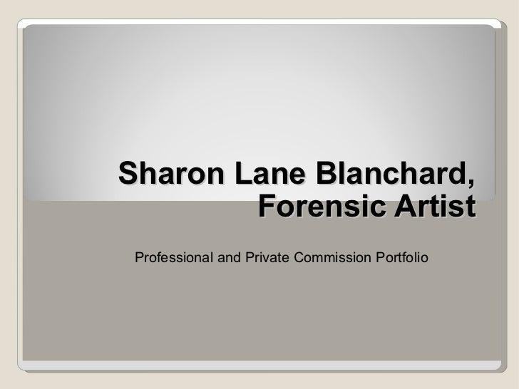 Sharon Lane Blanchard, Forensic Artist Professional and Private Commission Portfolio