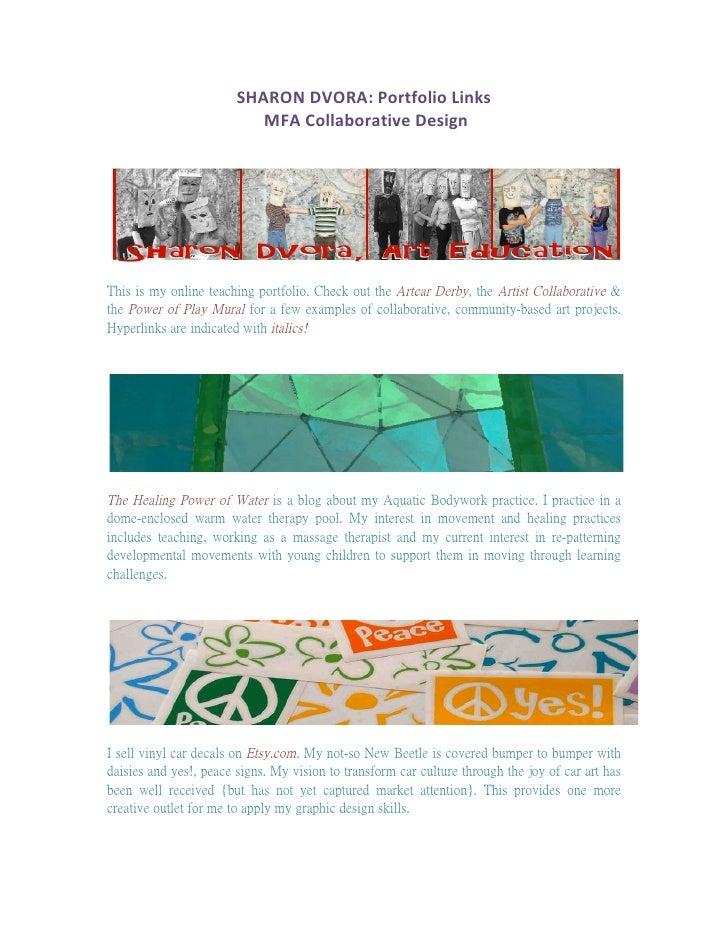 SHARON DVORA: Portfolio Links                            MFA Collaborative Design                         ...