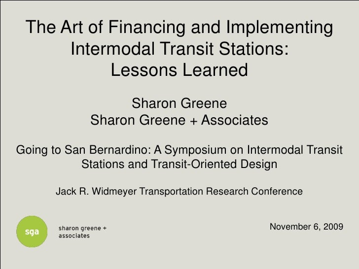 The Art of Financing and Implementing      Intermodal Transit Stations:            Lessons Learned                    Shar...