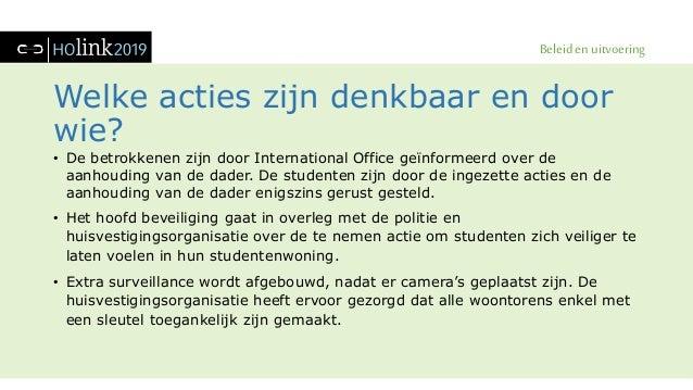 Beleid en uitvoering Welke acties zijn denkbaar en door wie? • De betrokkenen zijn door International Office geïnformeerd ...