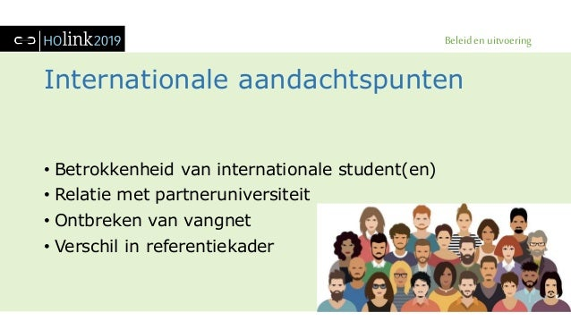 Beleid en uitvoering Internationale aandachtspunten • Betrokkenheid van internationale student(en) • Relatie met partnerun...