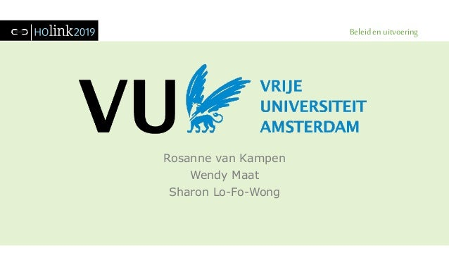 Beleid en uitvoering Rosanne van Kampen Wendy Maat Sharon Lo-Fo-Wong