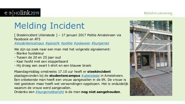 Beleid en uitvoering Melding Incident [ Steekincident Uilenstede ] – 17 januari 2017 Politie Amstelveen via Facebook en AT...